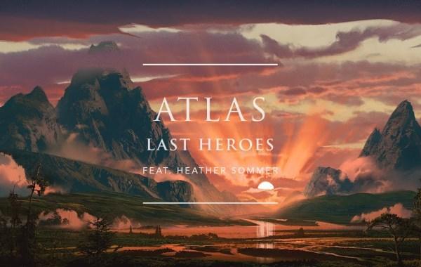 Last Heroes - Atlas lyrics