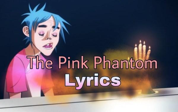 Gorillaz, 6LACK & Elton John - The Pink Phantom lyrics