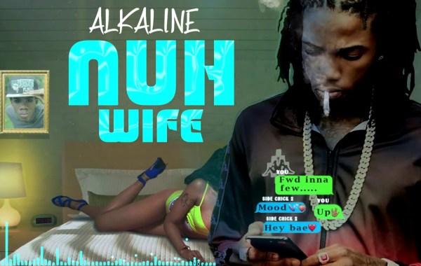 Alkaline - Nuh Wife Lyrics