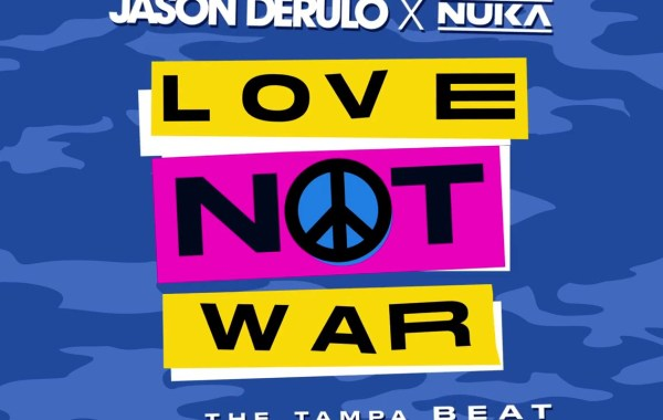Jason Derulo & Nuka - Love Not War Lyrics