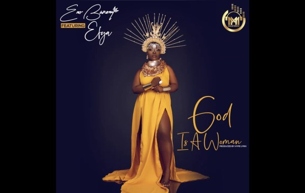 ENO BARONY Ft EFYA - God is a Woman Lyrics