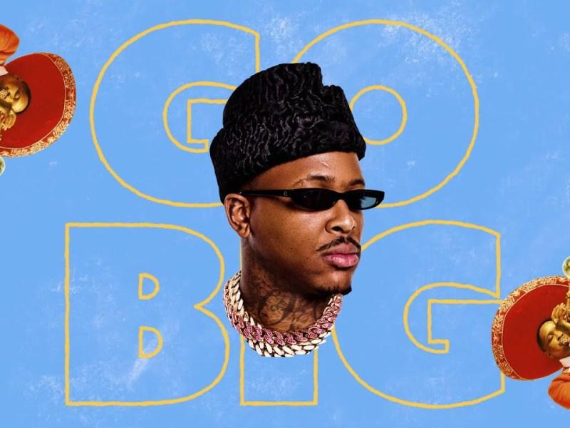 YG - Go Big Lyrics