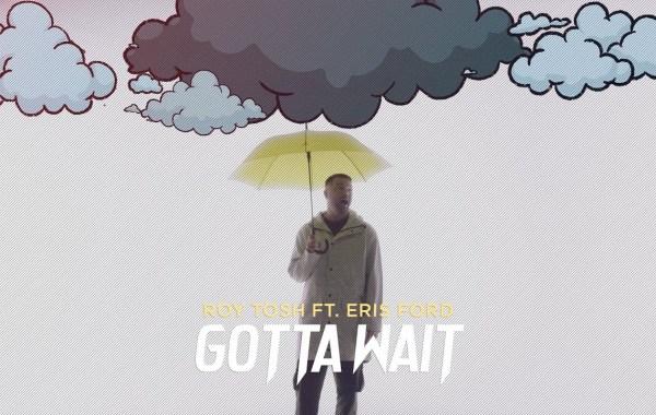 Roy Tosh - Gotta Wait Lyrics