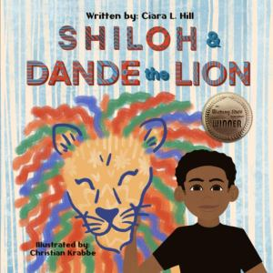 Shiloh and Dande the Lion: Embrace diversity, accept others, and courageously be yourself! Paperback –  Ciara L Hill (Author), Christian Krabbe (Illustrator)