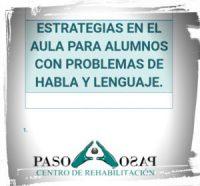 ONLINE: ESTRATEGIAS EN EL AULA PARA ALUMNOS CON PROBLEMAS EN EL HABLA Y EL LENGUAJE