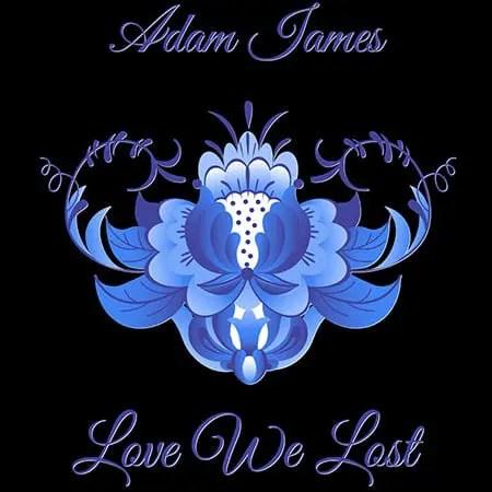 5DD464 - Adam James -Love We Lost Single Cover