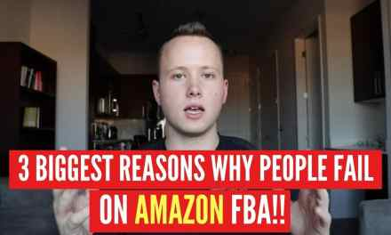 WHAT ARE THE REASONS PEOPLE FAIL WHEN SELLING ON AMAZON FBA?