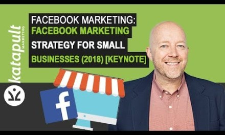 Facebook Marketing: Strategies For Small Business in 2018 [KEYNOTE]