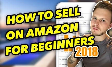 How To Sell On Amazon FBA As A Beginner In 2018 – STEP BY STEP