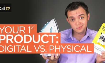 Creating Your First Product for Your Online Business: Informational / Digital vs Physical
