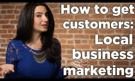 How To Get Customers – Local Business Marketing