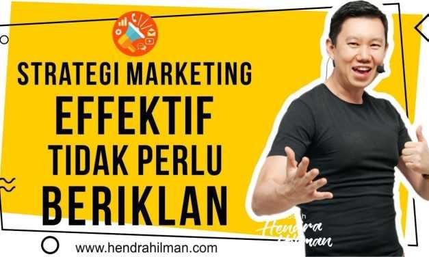 Coach Hendra Hilman –  Strategi Marketing Effektif TIDAK PERLU Beriklan