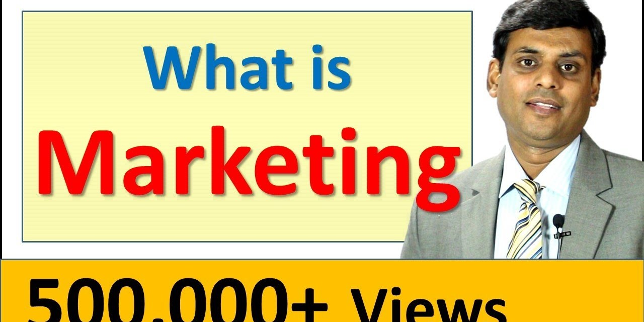 1. What is Marketing – Marketing Management Video Lecture by Prof. Vijay Prakash Anand