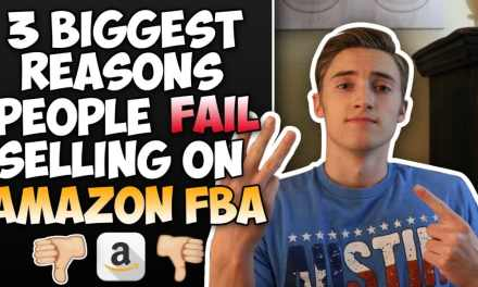 3 Biggest Reasons People Fail When Selling On Amazon FBA (MUST WATCH)