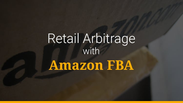 Amazon FBA For Beginners: Retail Arbitrage