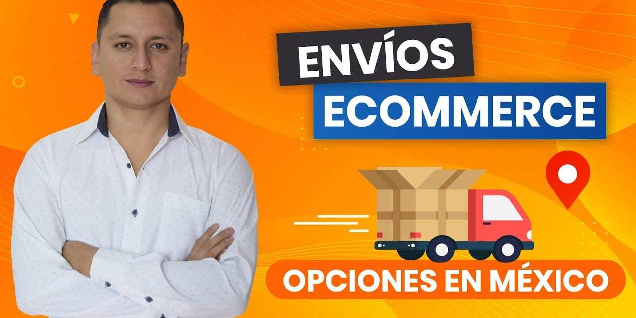 📦 Empresas de Envíos para Ecommerce en México 2020