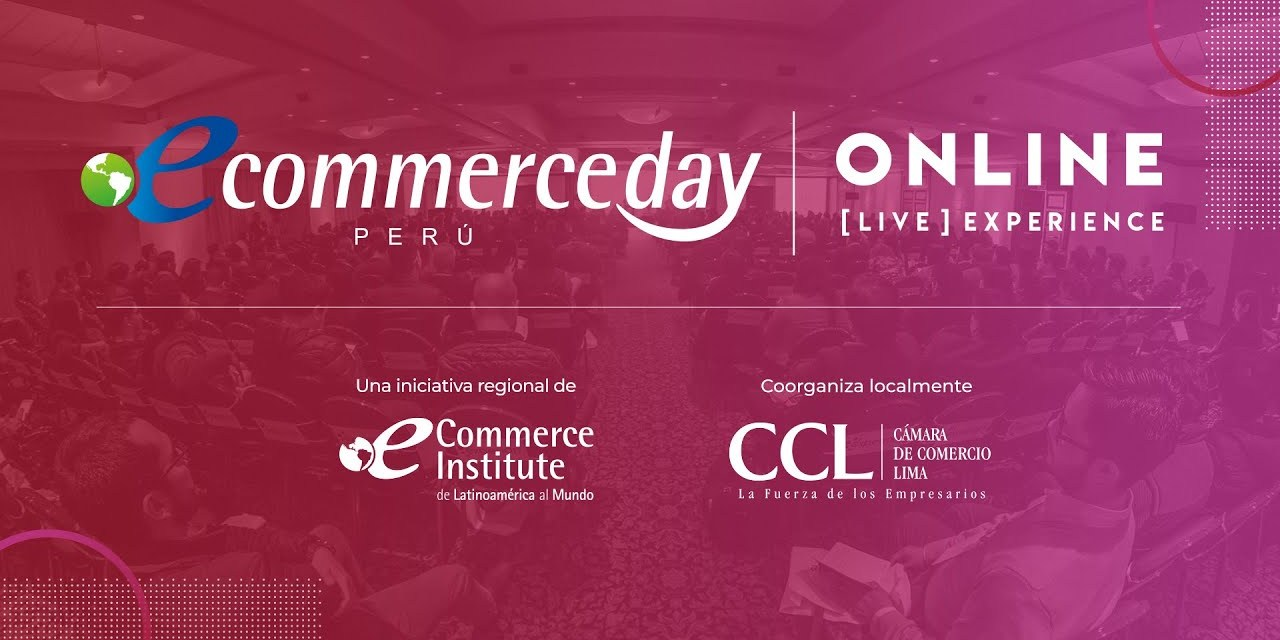 eCommerce Day Perú ONLINE  [LIVE] EXPERIENCE