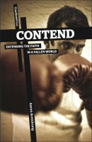 Contend; Defending the Faith in a Fallen World, by Aaron Armstrong
