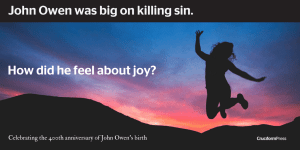 Was John Owen a Christian Hedonist?
