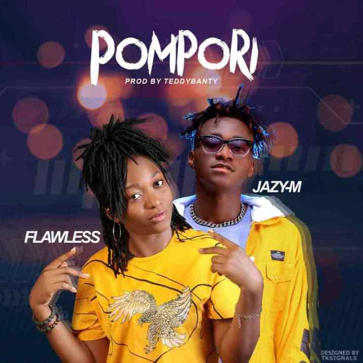 Flawless ft Jazy M - Pompori