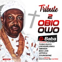 G-Baba ft Tushi Gucci, Lakassablanka, Amanda, Mad Lion, Upper X & Youngbone - Tribute 2 Obio Owo
