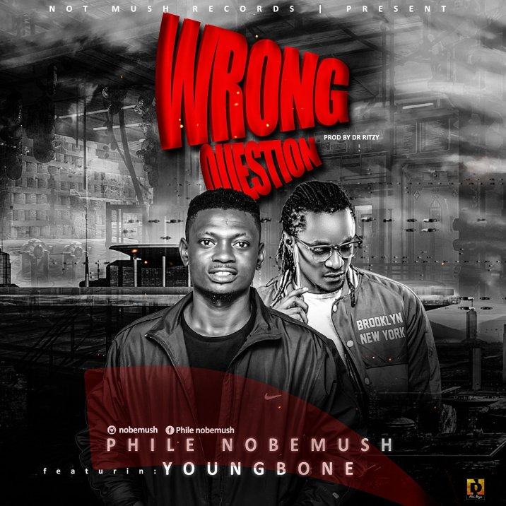 Phile Nobemush ft Youngbone - Wrong Question