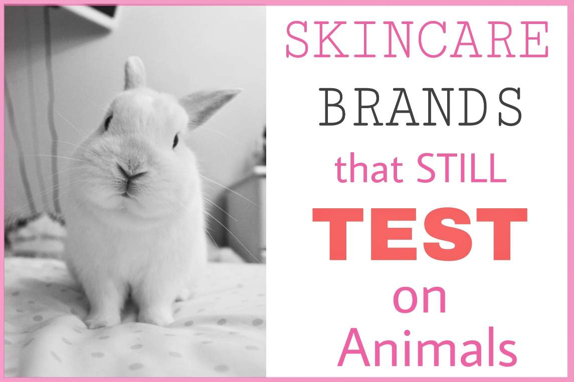 Skin Care Brands Still Testing On Animals 2021 Cruelty Free Guide