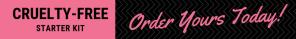 Cruelty-free Starter Kit Pre-Order