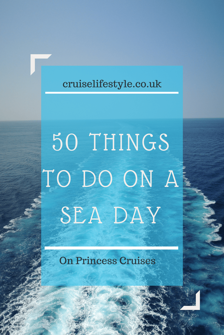 50 Things to do on a sea day with Princess Cruises