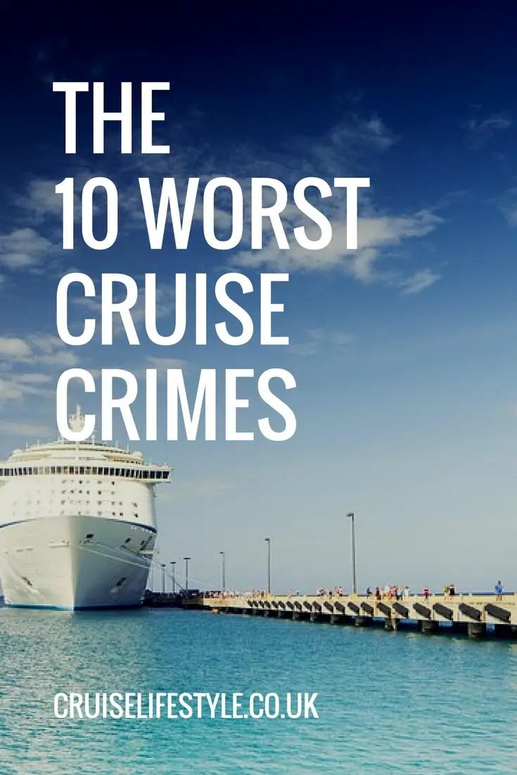 THE 10 worst cruise crimes