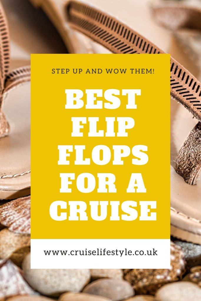 Which flip flops should you buy for your next cruise? Here's my favourite flip flops that are suitable for cruising day or night.