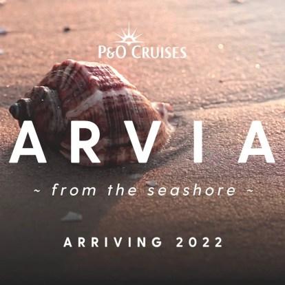 newest P&O Cruises ship Arvia