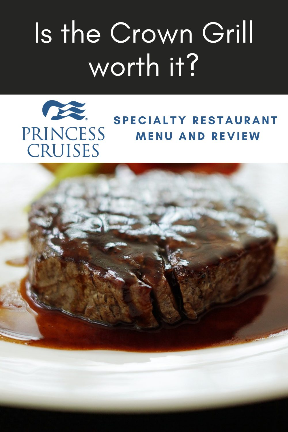 The Crown Grill on Princess Cruises is one of the best steakhouses at sea. Take a look at the menu and discover what makes it special.