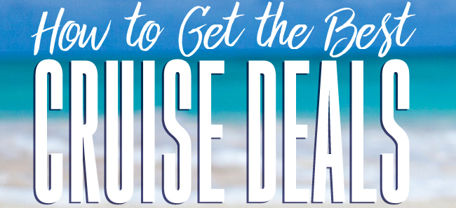 How to Get the Best Cruise Prices and Perks