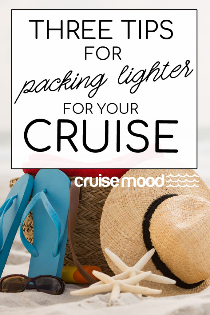 Three Tips for Packing Lighter for Your Cruise | Cruise Mood