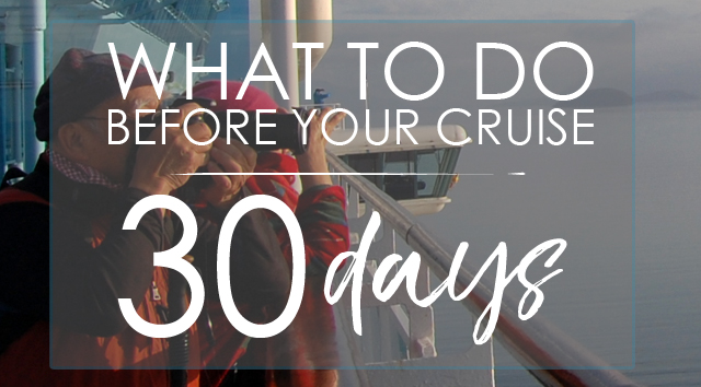 What To Do Before Your Cruise: 30 Day Checklist