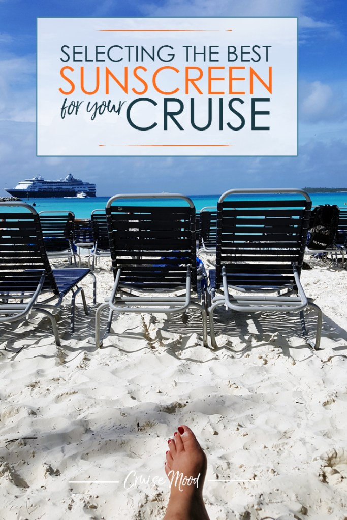 Selecting the best sunscreen for your cruise | Cruise Mood #cruise #cruising #travel #reefsafe #sunscreen #spf #cruiseship
