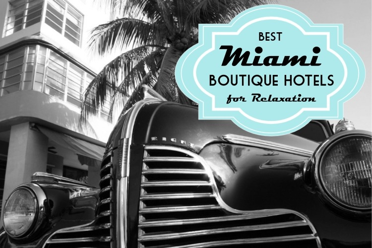 Five laidback boutique hotels for a relaxing miami stay for Best boutique hotels jersey shore