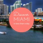 Discover Miami in Less Than One Day