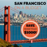 San Francisco on a Budget: How to save more than $1,000 in San Francisco