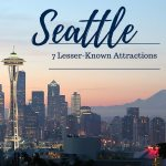 7 Lesser-Known Seattle Attractions