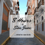 8 Hours in San Juan – What to See and Do