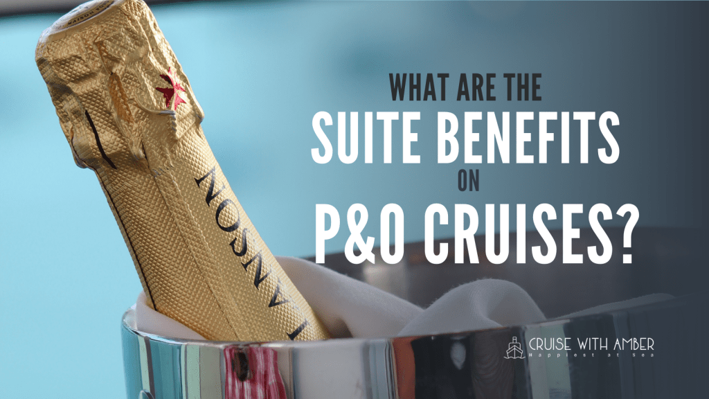 Suite Benefits on P&O CRuises