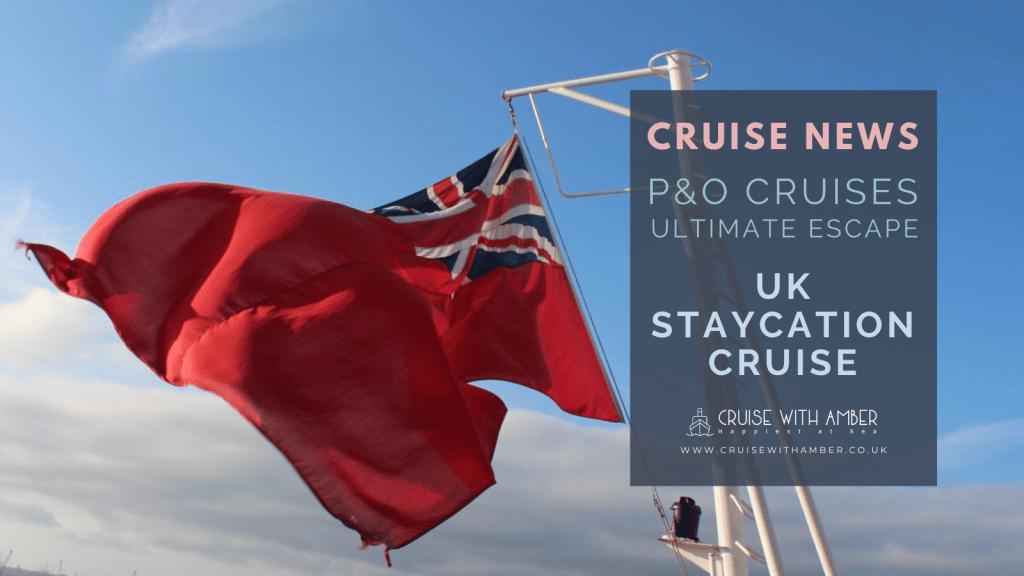 P&O Uk Staycation cruises P&O cancelled cruises