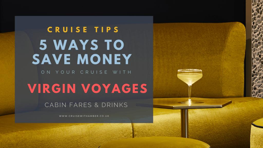 Ways to save money on Virgin Voyages