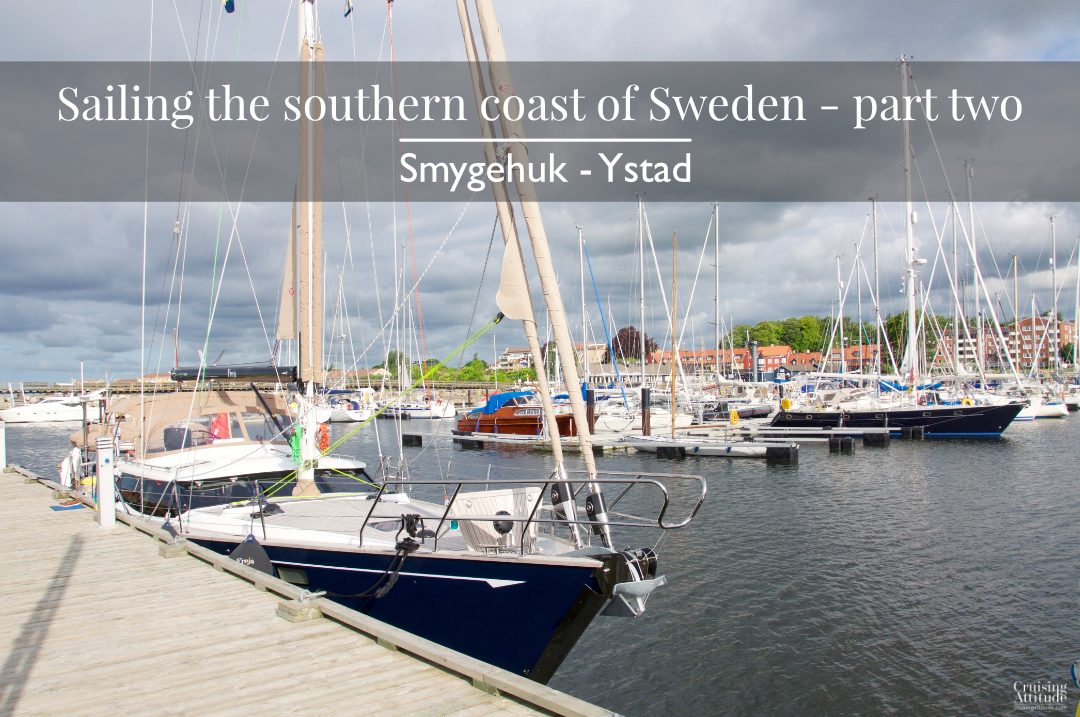 Sailing the south coast of Sweden| Cruising Attitude Sailing Blog - Discovery 55