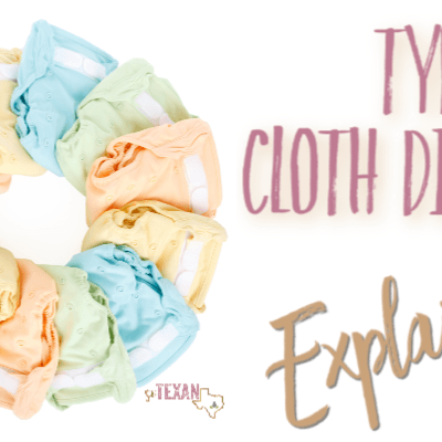 Types of Cloth Diapers– An Easy-to-Understand Rundown
