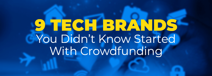 9 companies that started with crowdfunding