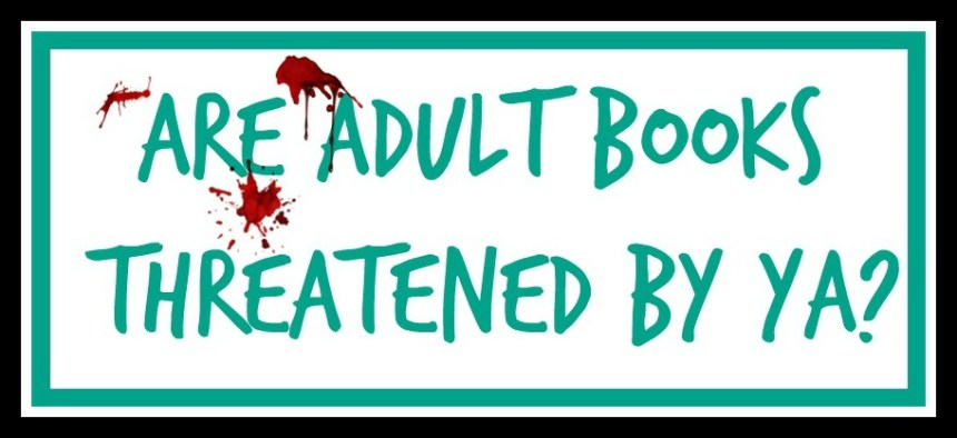 Are Adult books threatened by YA?