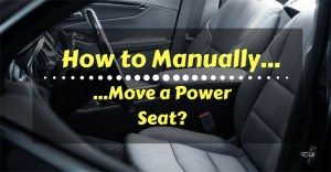 How To Manually Move A Power Seat? Know Full Details Here